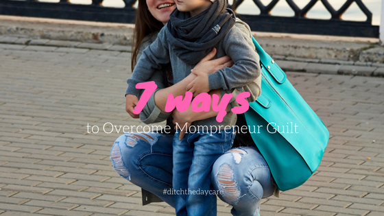 Mompreneur and working mom guilt is REAL.